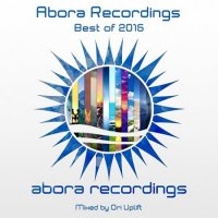 VA - Abora Recordings Best of 2015 (Mixed by Ori Uplift) (2016) MP3