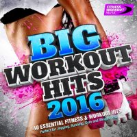 VA - Big Workout Hits 2016 - 40 Essential Fitness And Workout Hits (2016) MP3