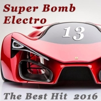 VA - Super Bomb Electro: The Best Hit 13 (2016) MP3