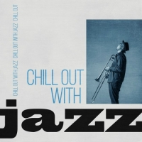 VA - Chill Out With Jazz (2015) MP3