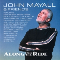 John Mayall & Friends - Along For The Ride (2001) MP3