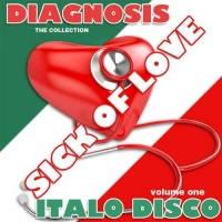 VA - Diagnosis - Sick of Love Italo Disco Vol. 1 (2016) MP3