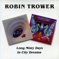 Robin Trower - Long Misty Days / In City Dreams (1976, 1977) MP3
