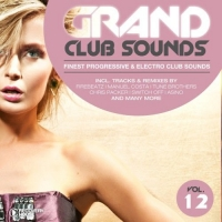 VA - Grand Club Sounds - Finest Progressive & Electro Club Sounds, Vol. 12 (2016) MP3