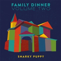 Snarky Puppy - Family Dinner Volume Two (Deluxe) (2016) MP3
