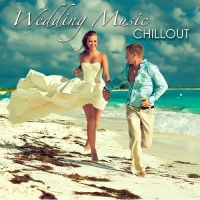 VA - Wedding Music Chillout - First Dance Songs (2016) MP3
