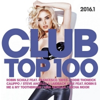 VA - Club Top 100 2016.1 [2CD] (2016) MP3