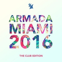 VA - Armada Miami 2016 (The Club Edition) (2016) MP3