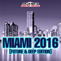 VA - Miami 2016 (Future & Deep Edition) (2016) MP3