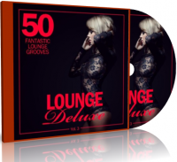 VA - Lounge Deluxe, Vol 3 (50 Fantastic Lounge Grooves) (2016) MP3