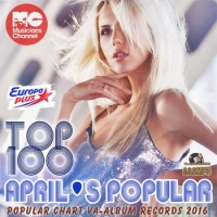 VA - Aprils Popular Top 100 (2016) MP3