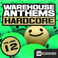 VA - Warehouse Anthems: Hardcore Vol. 12 (2016) MP3