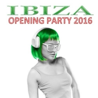 VA - Ibiza Opening Party 2016 (2016) MP3