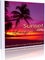 VA - Sunset Lounge Music - Sexual Buddha Lounge Chill Songs Relaxation (2016) MP3