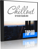 VA - Chillout Top 100 - Best And Hits of Relaxation Chillout Music (2016) MP3
