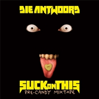 Die Antwoord - Suck on This (2016) MP3