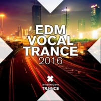 VA - EDM Vocal Trance 2016 (2016) MP3