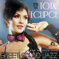 VA - Total Eclipce: Sweet Sound Jazz (2016) MP3