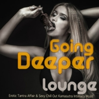 VA - Going Deeper: Lounge Erotic Tantra Affair and Sexy Chill Out Kamasutra Intimacy Music (2016) MP3