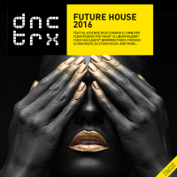 VA - Future House 2016 (Deluxe Edition) (2016) MP3