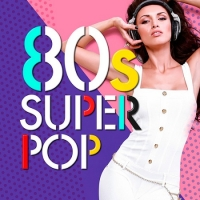 VA - 80s Super Pop 100 hits (2016) MP3