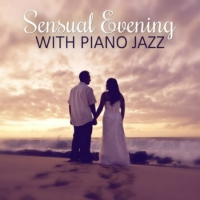 VA - Sensual Evening with Piano Jazz: Hot Lounge Music Sensual Steps Emotional Jazz Music (2016) MP3