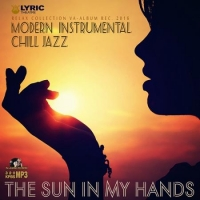 VA - The Sun In My Hands: Instrumental Chill Jazz (2016) MP3
