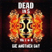 Dead In 5 - Die Another Day, Vol. 1-2 (2016) MP3