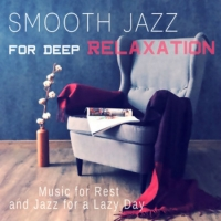 VA - Smooth Jazz for Deep Relaxation: Background Music for Lounge Mood (2016) MP3