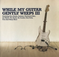 VA - While My Guitar Gently Weeps III (2005) MP3