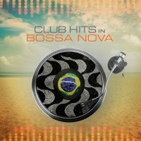 VA - Club Hits In Bossa Nova (2016) MP3