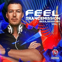 Feel - Trance Mission Ibiza Sessions Vol.3 (2016) MP3