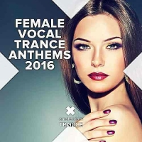 VA - Female Vocal Trance Anthems (2016) MP3