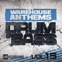 VA - Warehouse Anthems: Drum & Bass Vol.15 (2016) MP3