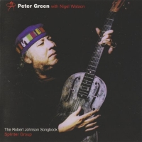 Peter Green with Nigel Watson Splinter Group - The Robert Johnson Songbook (1998) MP3 от BestSound ExKinoRay