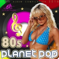 VA - Planet Pop 80s (2016) MP3