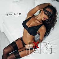 VA - Extra Trance [episode 12] (2016) MP3