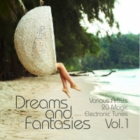 VA - Dreams and Fantasies: 20 Magic Electronic Tunes Vol.1 (2016) MP3