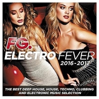 VA - Electro Fever 2016-2017 [by FG] (2016) MP3