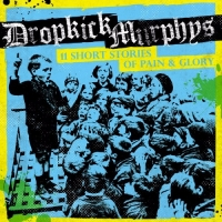 Dropkick Murphys - 11 Short Stories Of Pain & Glory (2017) MP3