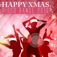 VA - Happy Xmas Disco Dance 2016 (2016) MP3