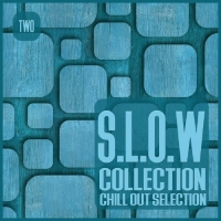 VA - S.L.O.W. Collection Vol.2-Chill Out Selection (2017) MP3