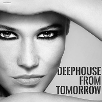 VA - Deephouse From Tomorrow (2017) MP3