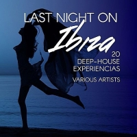 VA - Last Night On Ibiza (20 Deep-House Experiencias) (2017) MP3