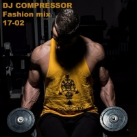 Dj Compressor - Fashion Mix 17-02 (2017) MP3