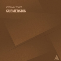 Submersion - Astrolabe Choice: Submersion (2017) MP3