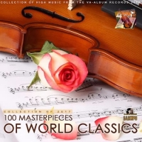 Сборник - 100 Masterpieces of World Classics (2017) MP3