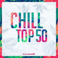 VA - Chill Top 50 - Armada Music (2017) MP3