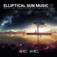 VA - Elliptical Sun Music 01 (Mixed And Compiled by Adrian Alexander) (2017) MP3