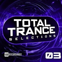 VA - Total Trance Selections Vol.03 (2017) MP3